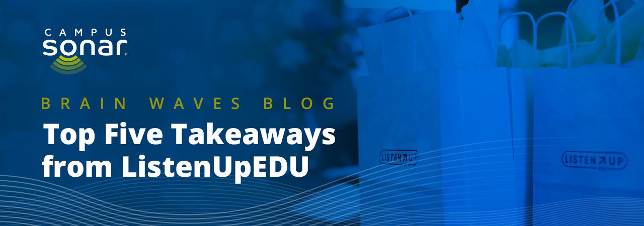 Top Five Takeaways from ListenUp EDU blog post image