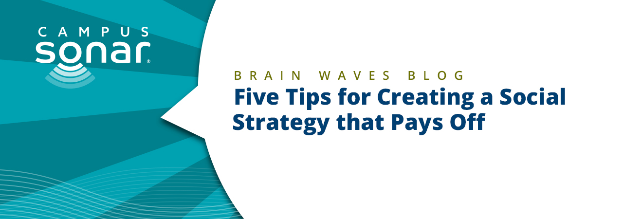 Blog post image for Five Tips for Creating a Social Strategy that Pays Off