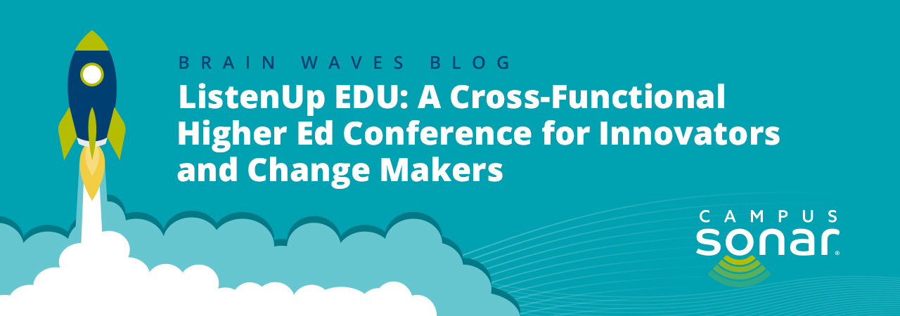 Blog post image for ListenUp EDU: A Cross-Functional Higher Ed Conference for Innovators and Change Makers