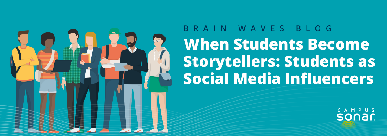 Brain Waves Blog: When Students Become Storytellers: Students as Social Media Influencers
