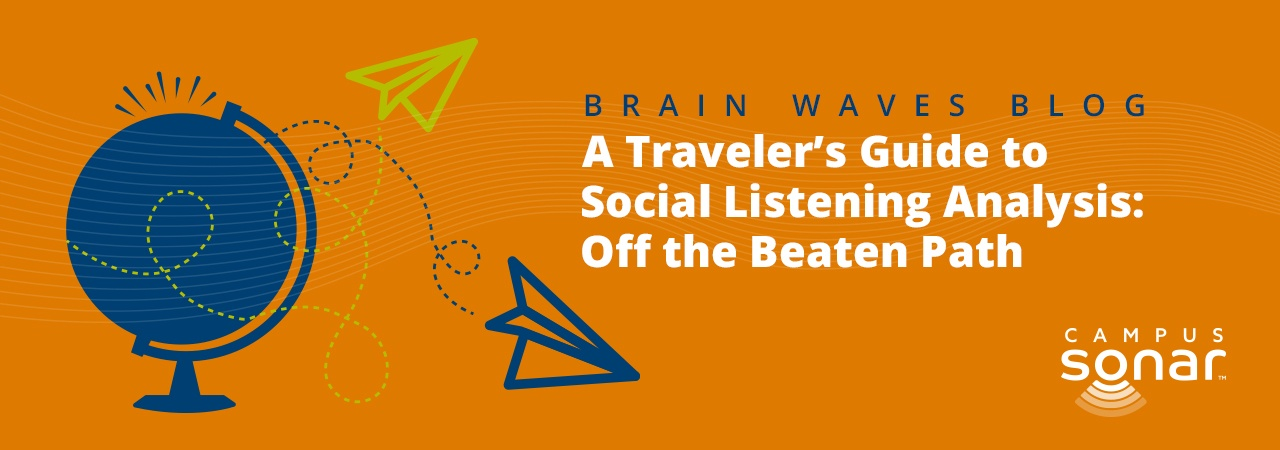 Campus Sonar blog image for A Traveler's Guide to Social Listening Analysis: Part 1, showing a plane that is flying off of a globe