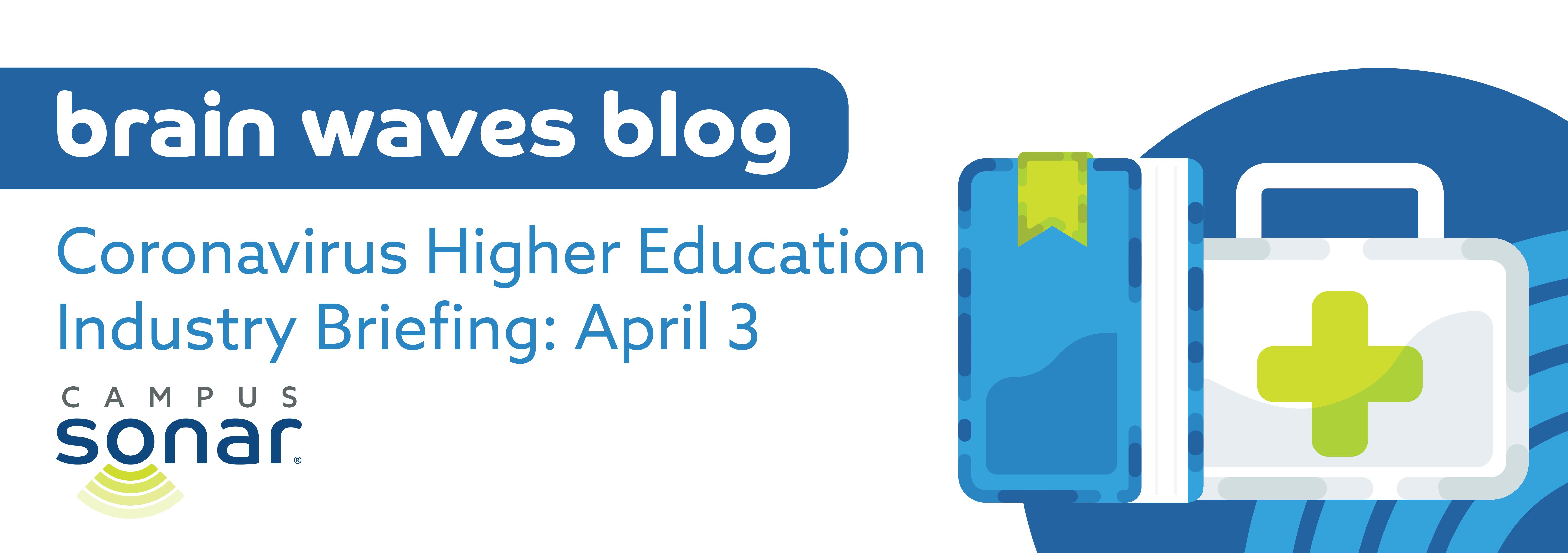 Blog Post image for Coronavirus Higher Education Industry Briefing: April 3