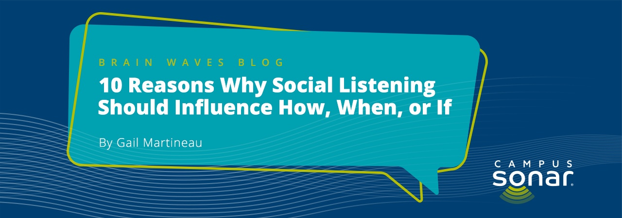 Campus Sonar blog image for 10 Reasons Why Social Listening Should Influence How, When, or If
