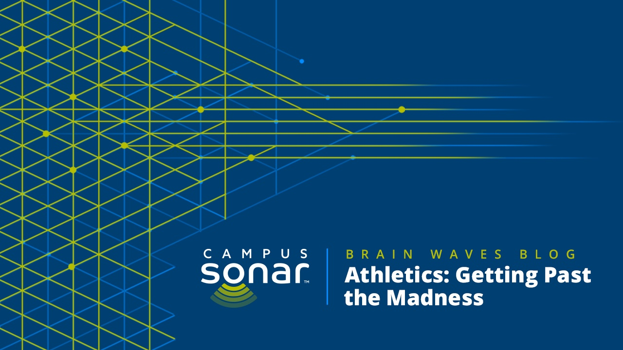 Campus Sonar blog image for Athletics: Getting Past the Madness