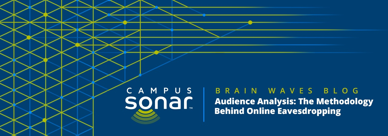 Campus Sonar blog image for Audience Analysis: The Methodology Behind Online Eavesdropping Blog