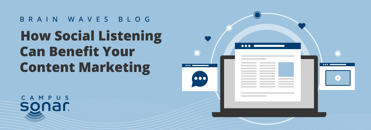 Campus Sonar blog image for How Social Listening Can Benefit Your Content Marketing