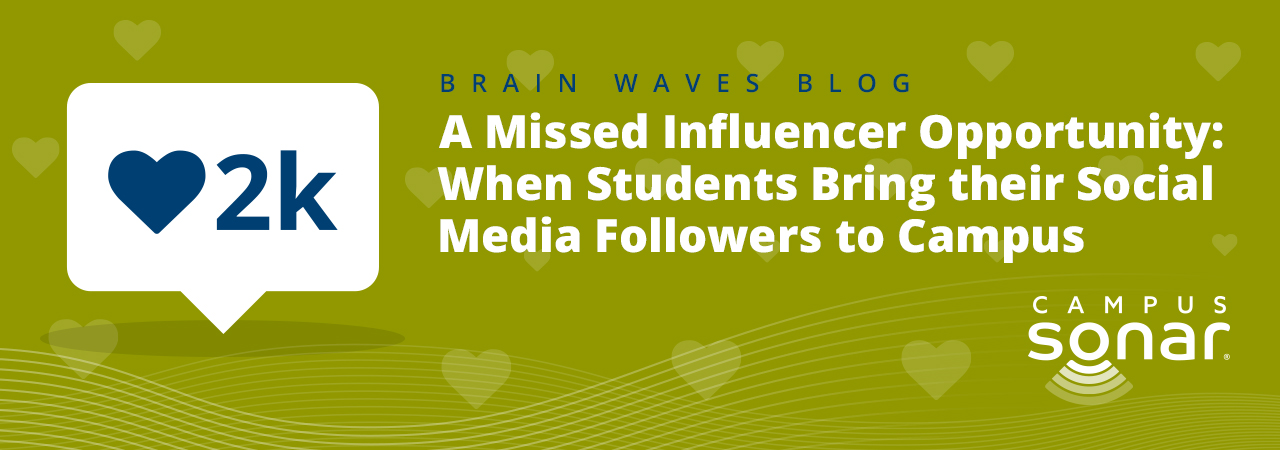 Campus Sonar blog image for A Missed Influencer Opportunity Blog