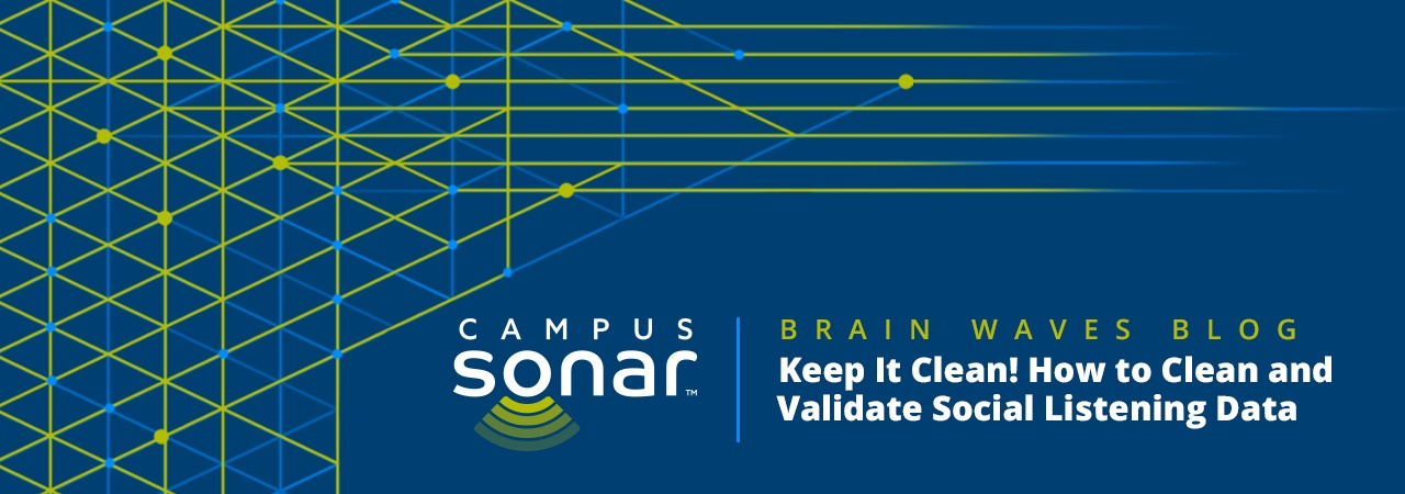 Campus Sonar blog image for Keep It Clean: How to Clean and Validate Social Listening Data