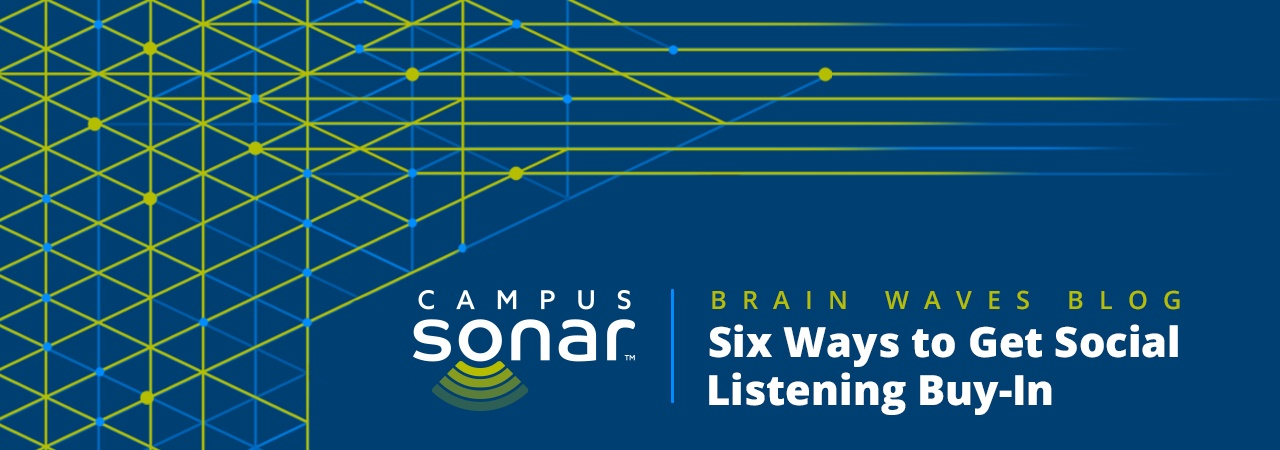 Campus Sonar blog image for Six Ways to Get Social Listening Buy-In