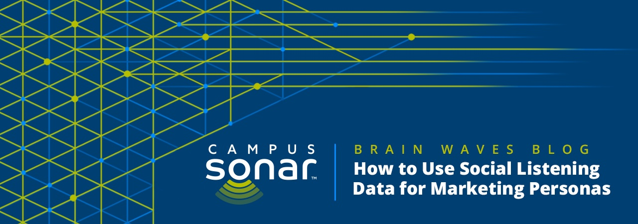 Campus Sonar blog image for How to Use Social Listening Data for Marketing Personas