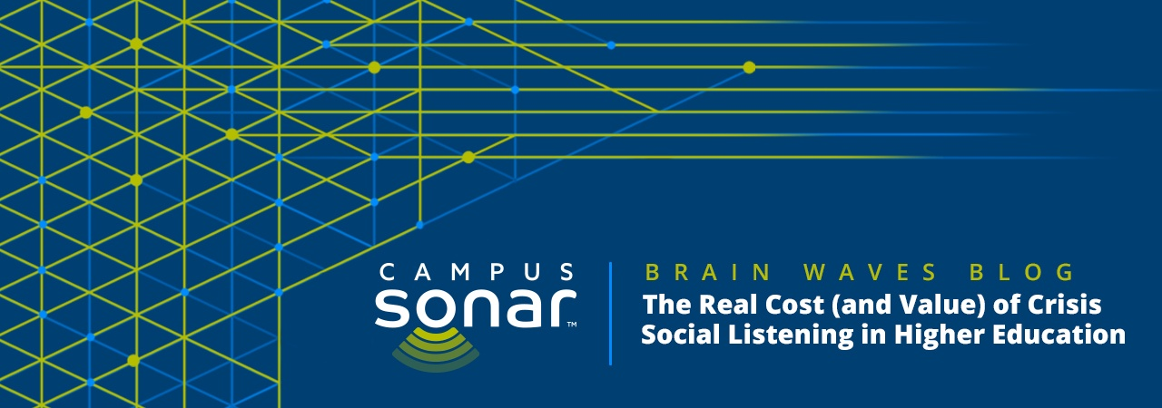 Campus Sonar blog image for The Real Cost (and Value) of Crisis Social Listening in Higher Ed