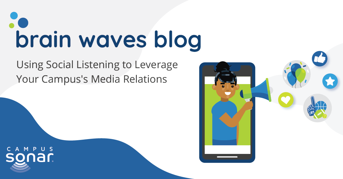 Brain Waves Blog: Using Social Listening to Leverage Your Campus's Media Relations